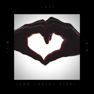 Love Will Win - Juan Carlos Fiori